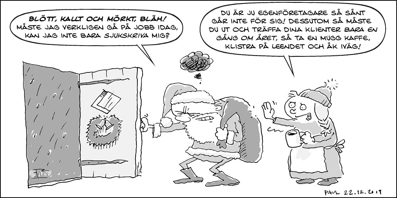Ritad bild som föreställer julgubben som inte har lust att bege sig ut i det blöta och kalla vädret.